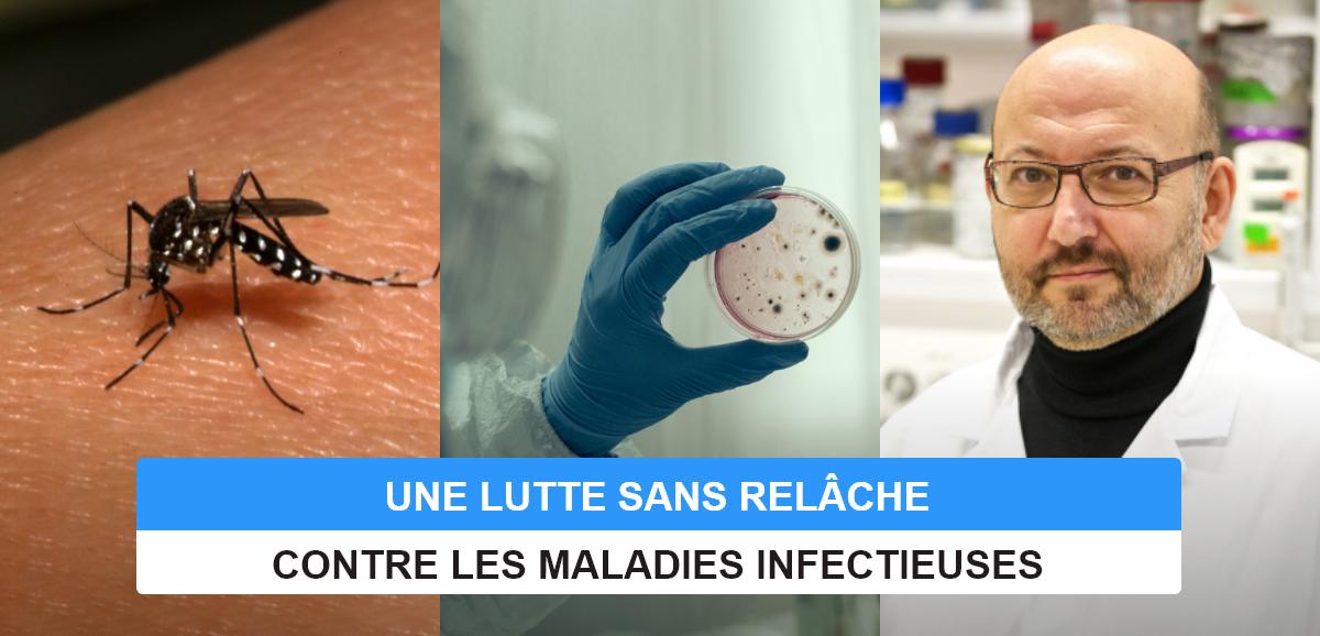 UNE LUTTE SANS RELÀCHE  CONTRE LES MALADIES INFECTIEUSES